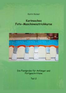 Karinsockes Maschinen-Strickkurs – Teil 2